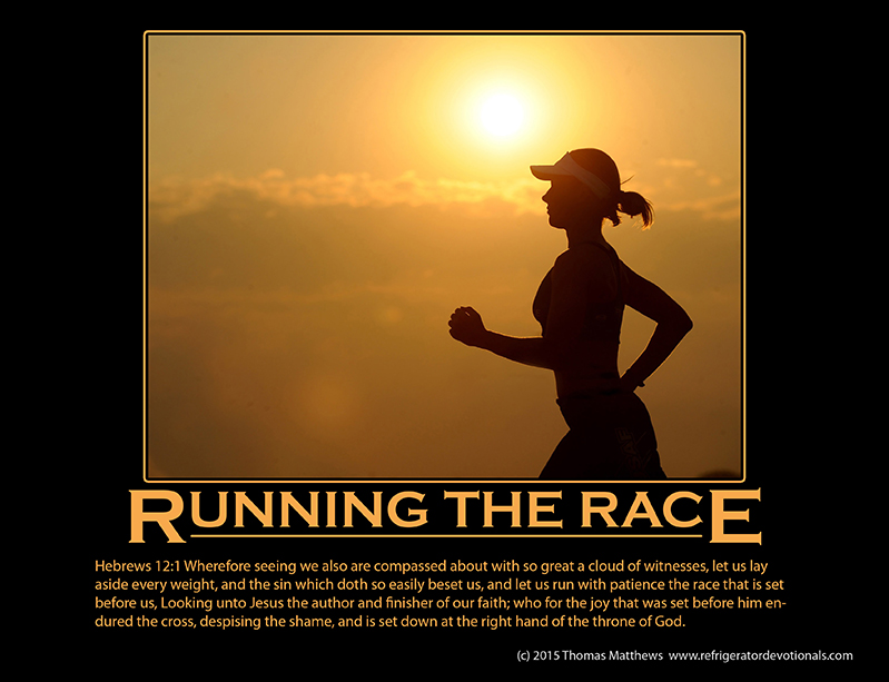 Running the Race: Proverbs 22:6 Train up a child in the way he should go: and when he is old, he will not depart from it.